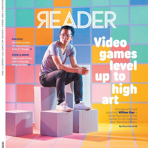 0007eb0ee Chicago Reader: print issue of August 11, 2016 (Volume 45, Number 44 ...