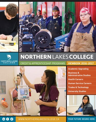 nlc viewbook 20162017 by northern lakes college issuu