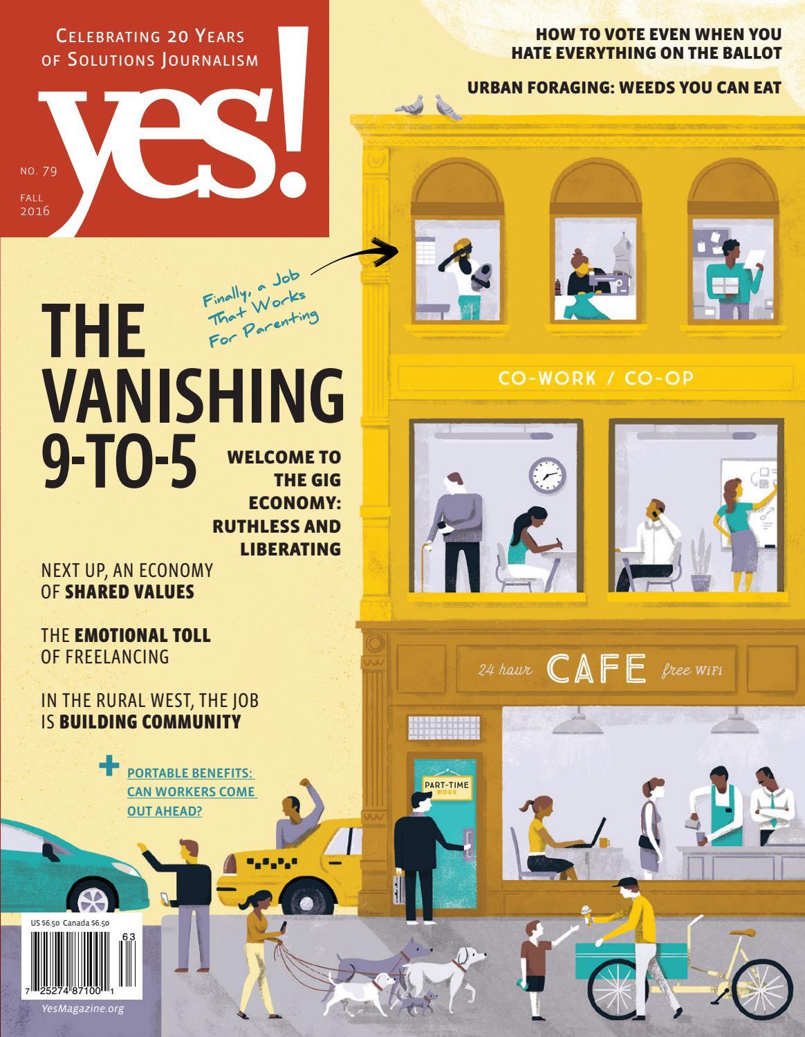 The Gig Economy Issue Yes Fall 2016 By Yes Magazine Issuu