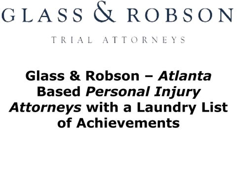 Glass Robson Atlanta Based Personal Injury Attorneys With A Laundry List Of Achievements
