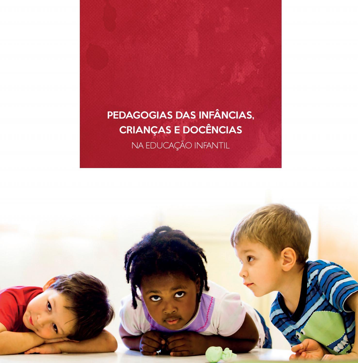 f154bce5ca5aa Pedagogias das infâncias e docências by Paralapracá - issuu