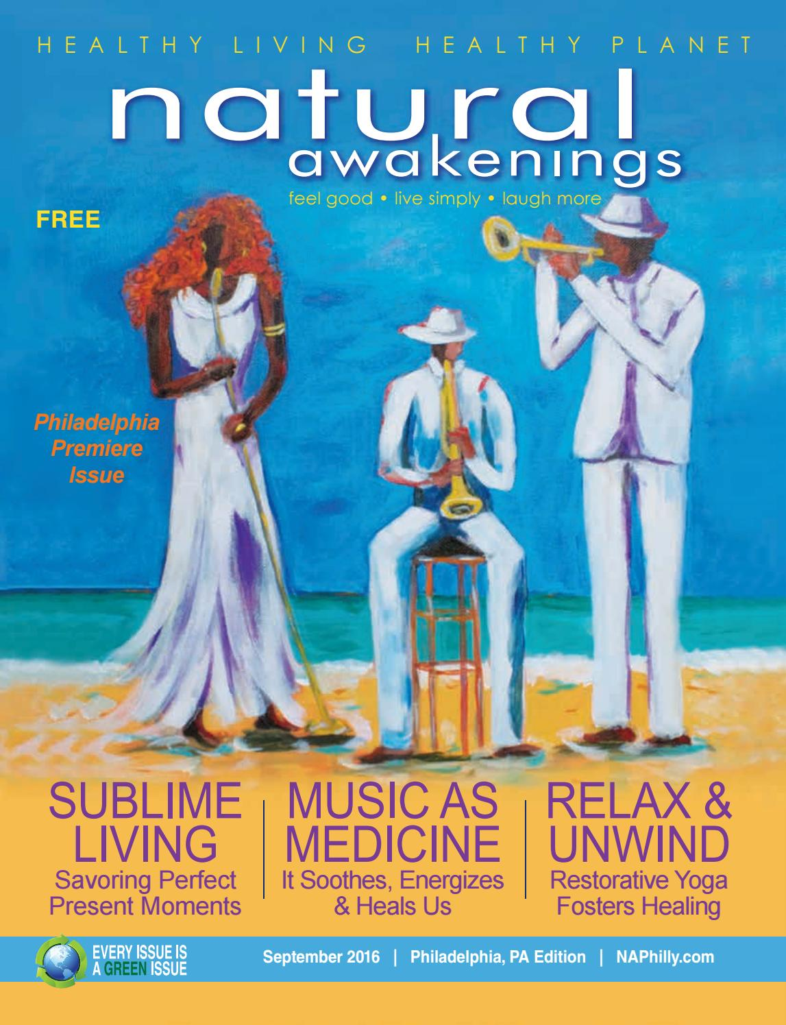 Natural Awakenings Philadelphia September 2016 By Natural Awakenings Philadelphia Issuu