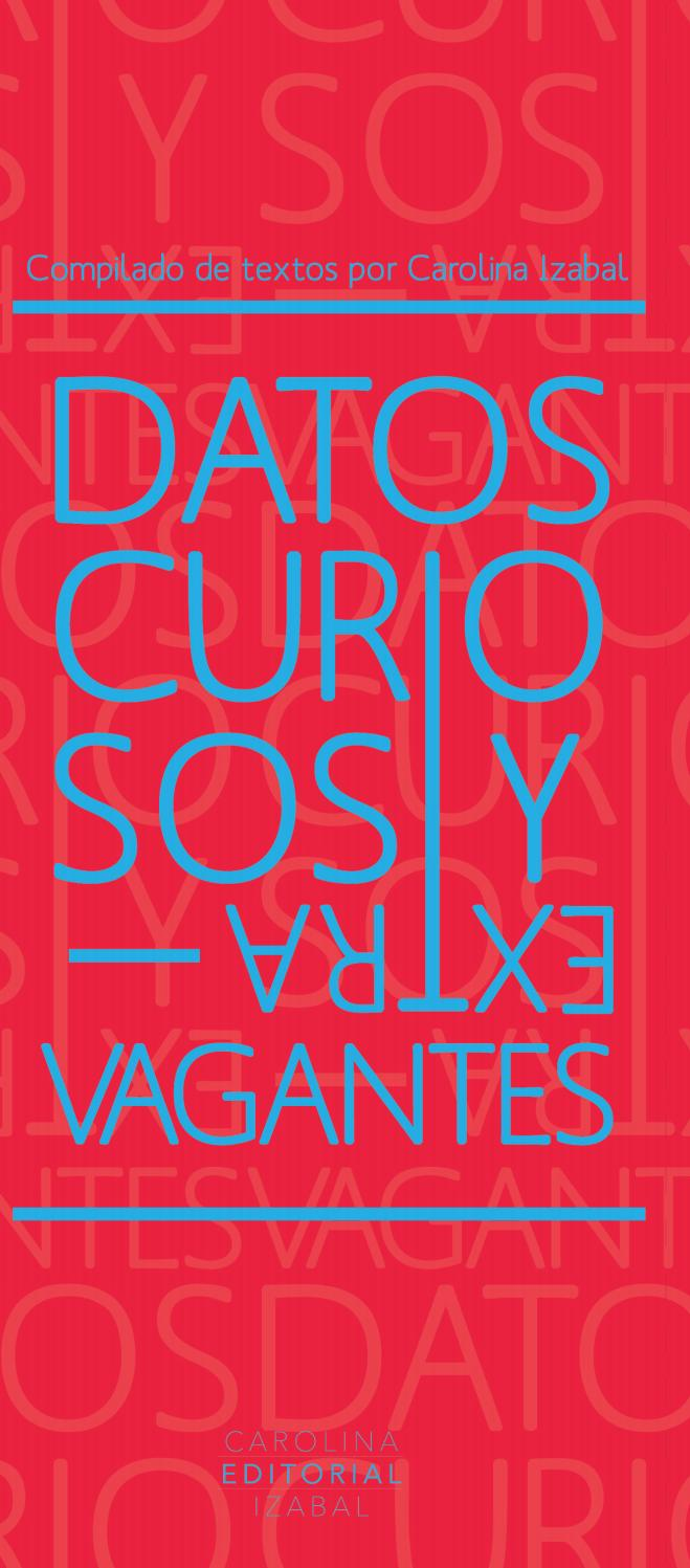 6fdf7630f Datos Curiosos y Extravagantes by Carolina izabal - issuu