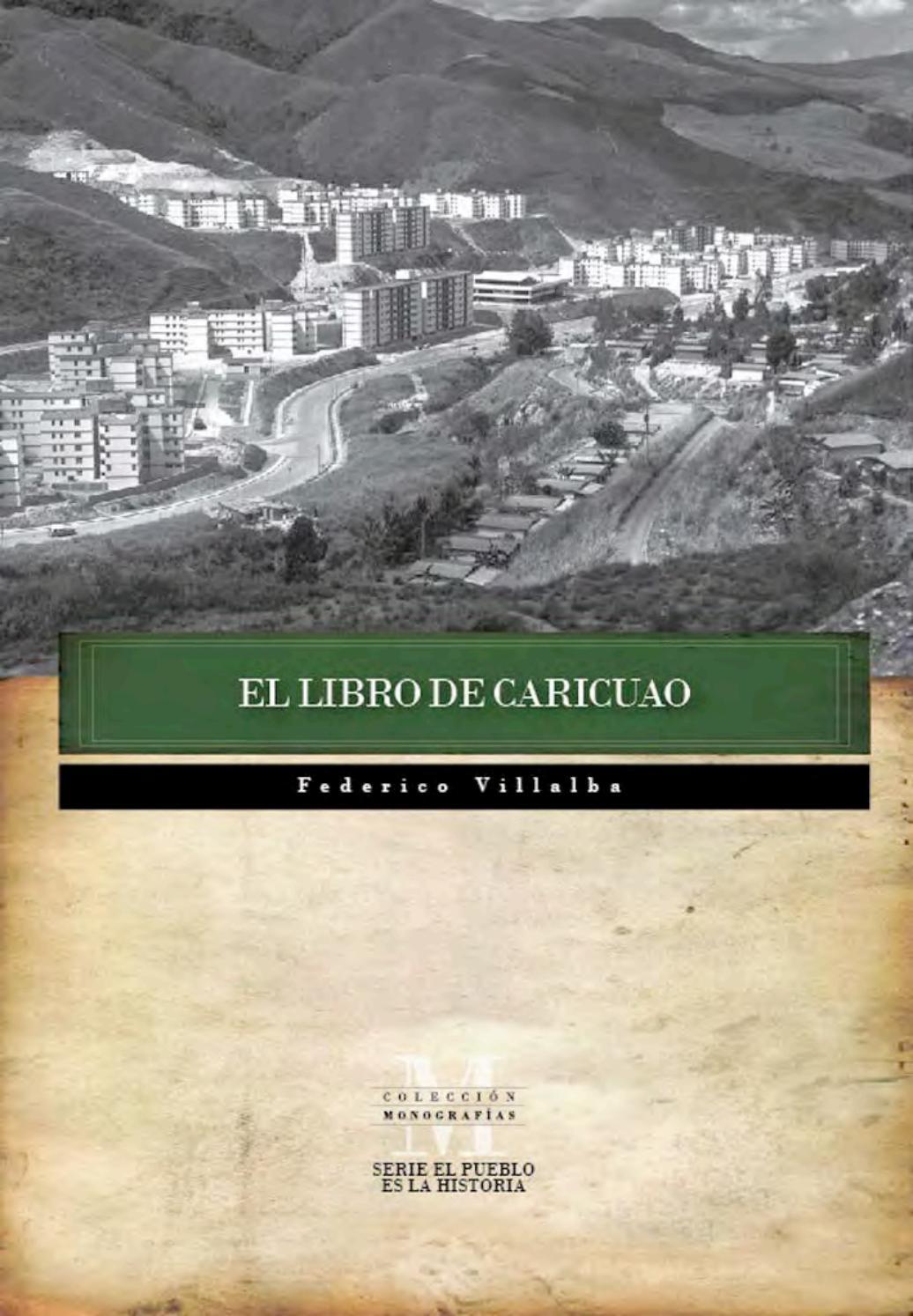 EL LIBRO DE CARICUAO by Fundación Centro Nacional de Historia - issuu