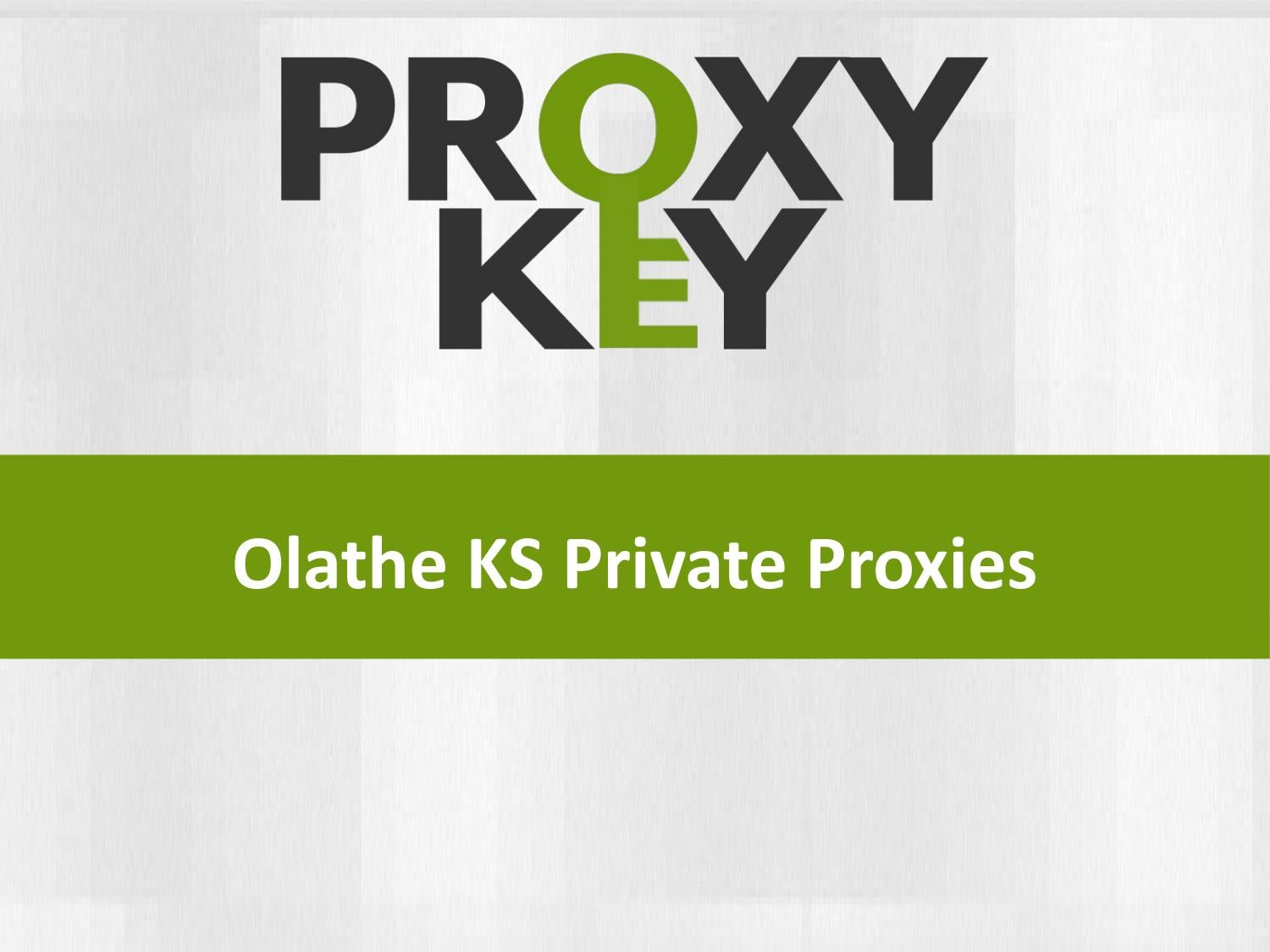 Olathe Ks Private Proxies Proxy Key By Proxy Key Issuu