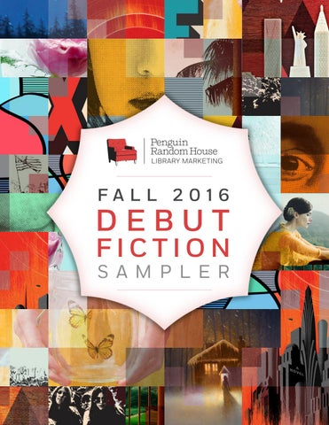 Fall 2016 Debut Fiction Sampler by PRH Library - issuu
