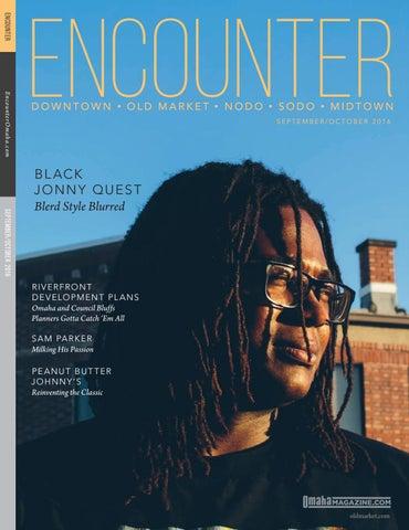 September/October 2016 Encounter by Omaha Magazine - issuu