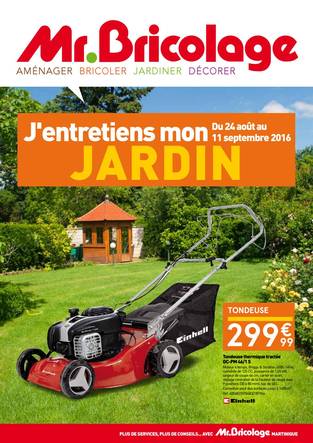 mr bricolage j 39 entretiens mon jardin du 26 ao t au 11 septembre 2016 martinique by. Black Bedroom Furniture Sets. Home Design Ideas
