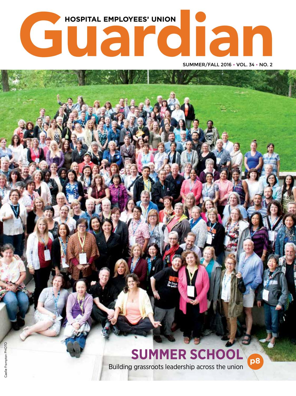 heu guardian summer 2016 by hospital employees' union - issuu