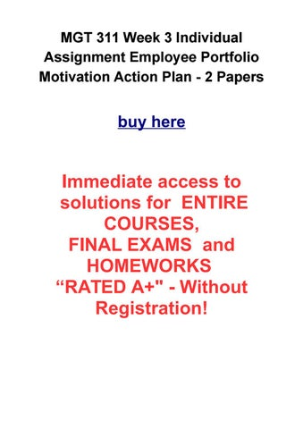 mgt311 motivation strategy plan essay University of phoenix_mgt 311 motivation action plan paper you are a manager for riordan manufacturing you recently administered a series of assessments to your three employees to give you a better understanding of their different traits.