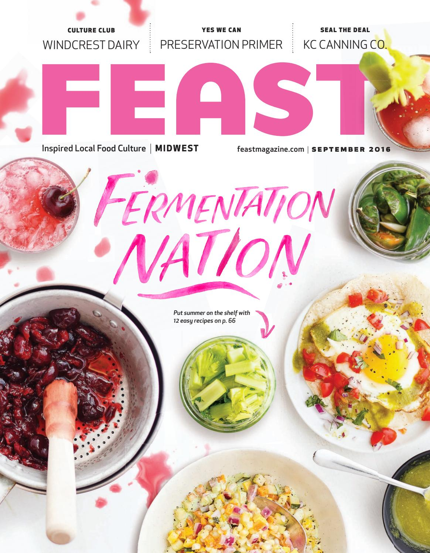 September 2016 Feast Magazine by Feast Magazine - issuu