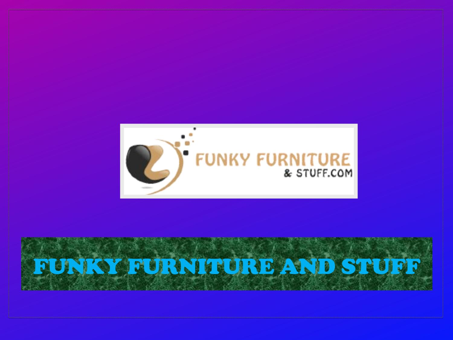funky furniture and stuff. Funky Furniture And Stuff M