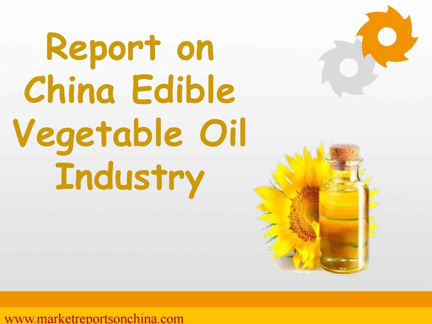 Report on China Edible Vegetable Oil Industry by Sarah_Davis - issuu