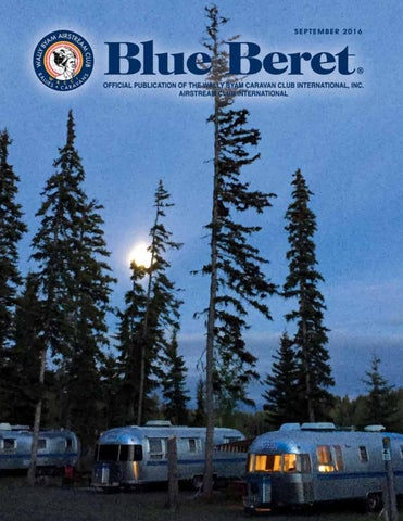 Blue Beret August 2017 by Wally Byam Airstream Club - issuu 471d15ae49c9