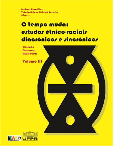 O tempo muda  estudos étnico-raciais diacrônicos e sincrônicos by ... 777ca0bf04