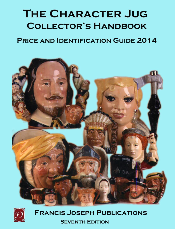 Character Jug Collectors Handbook by Francis Joseph Publications - issuu