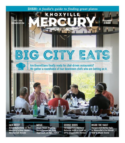 Vol  2, Issue 34 - Sept  1, 2016 by Knoxville Mercury - issuu
