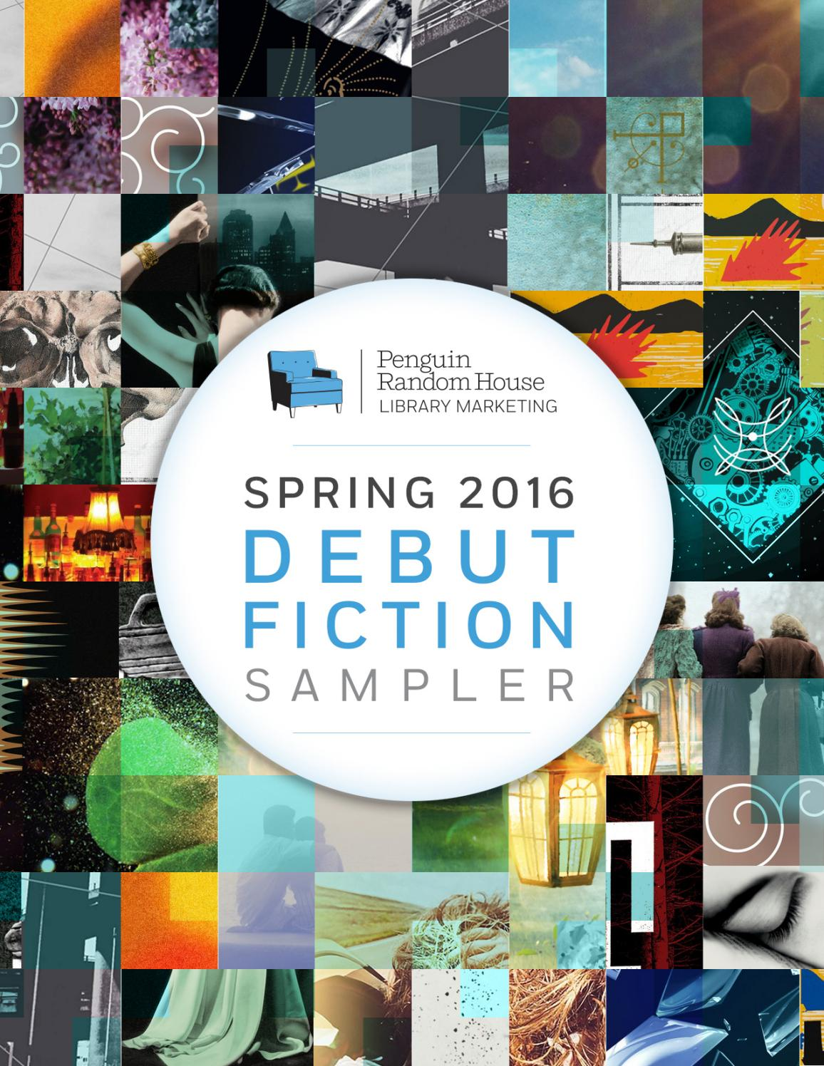 Spring 2016 Debut Fiction Sampler by PRH Library - issuu