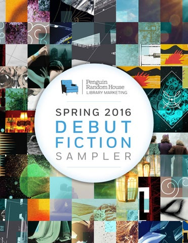 9b971d4a207ea5 Spring 2016 Debut Fiction Sampler by PRH Library - issuu