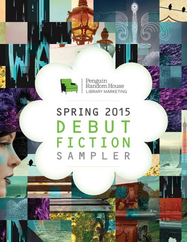 64ba1c4faf6 Spring 2015 Debut Fiction Sampler by PRH Library - issuu