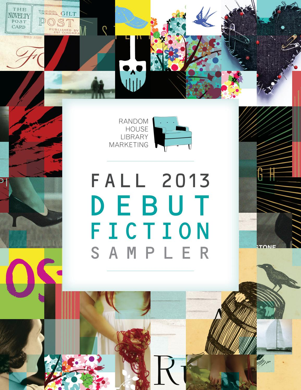 Fall 2013 Debut Fiction Sampler By Prh Library Issuu