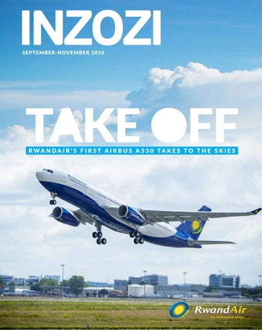 super popular 306f5 25fa6 RwandAir Inzozi Magazine September 2016 by Inzozi Magazine - issuu