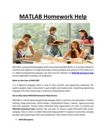 matlab homework help Matlab homework help matlab can be extended with so called tool kits the 'symbolic mathematics tool kit' is rather various from matlab itself, because symbolic computations barely make any usage of ranges.