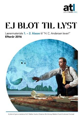 Ej Blot til Lyst - H.C.Andersen lever! Lærermateriale by Aarhus ...