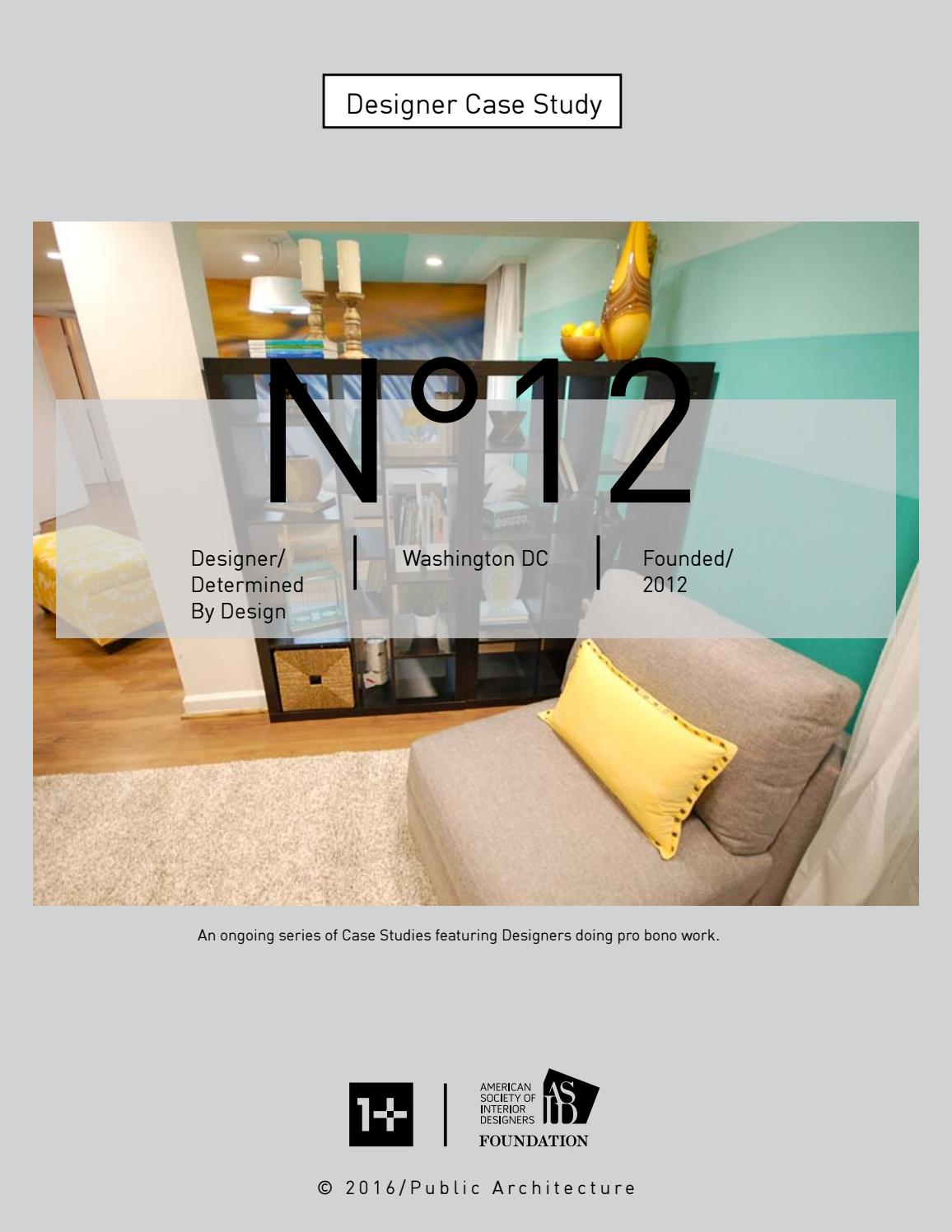 Designer Case Study Determined By Design By Public Architecture Issuu