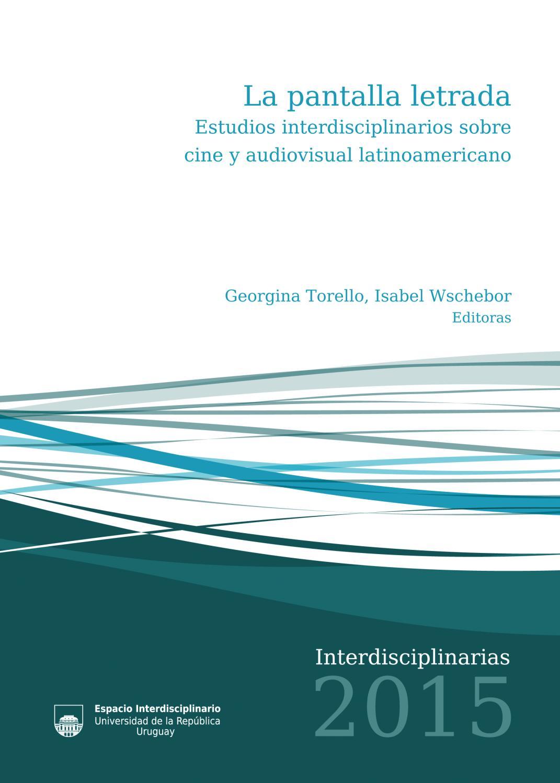La pantalla letrada: Estudios interdisciplinarios sobre cine y ...