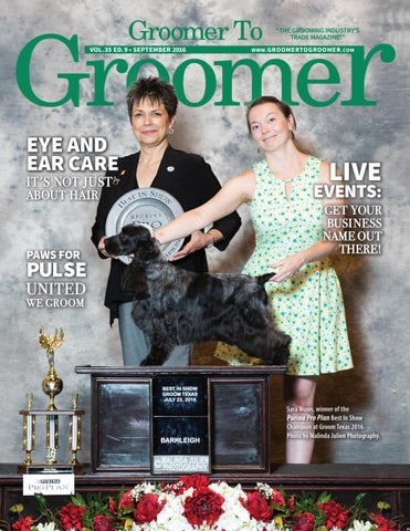 """THE GROOMING INDUSTRY'S TRADE MAGAZINE!"" VOL. 35 ED. 9 • SEPTEMBER 2016"