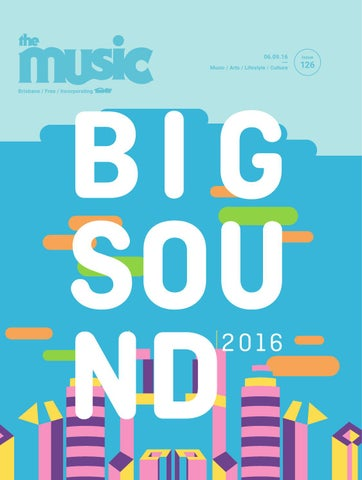 The Music (BIGSOUND) Issue #126 by TheMusic com au - issuu