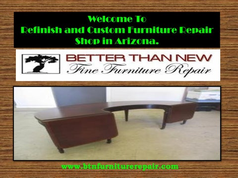 Lovely Welcome To Refinish And Custom Furniture Repair Shop In Arizona.