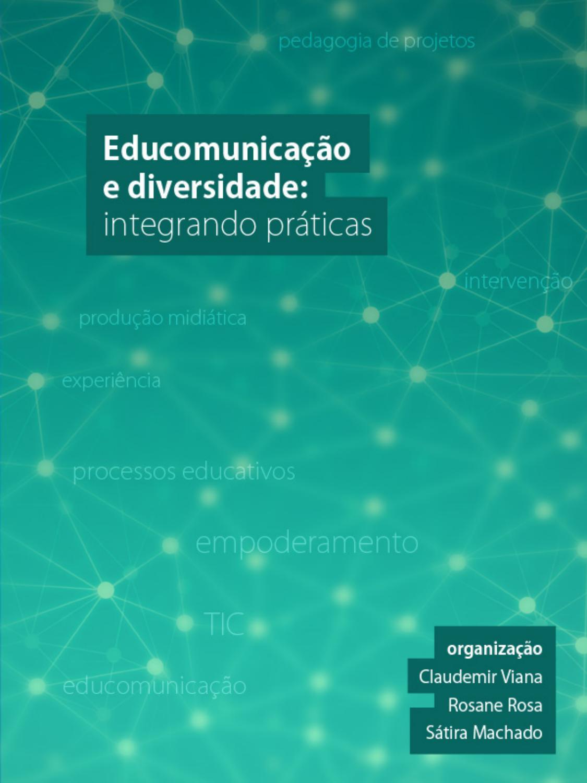 031f0f36e Educomunicação e Diversidade: Práticas (e-book) by ABPEducom - issuu