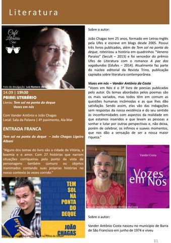 c75dfd407 Literatura Sobre o autor: João Chagas tem 25 anos, formado em Letras-Inglês  pela Ufes e escreve em blogs desde 2005. Possui três livros publicados, ...