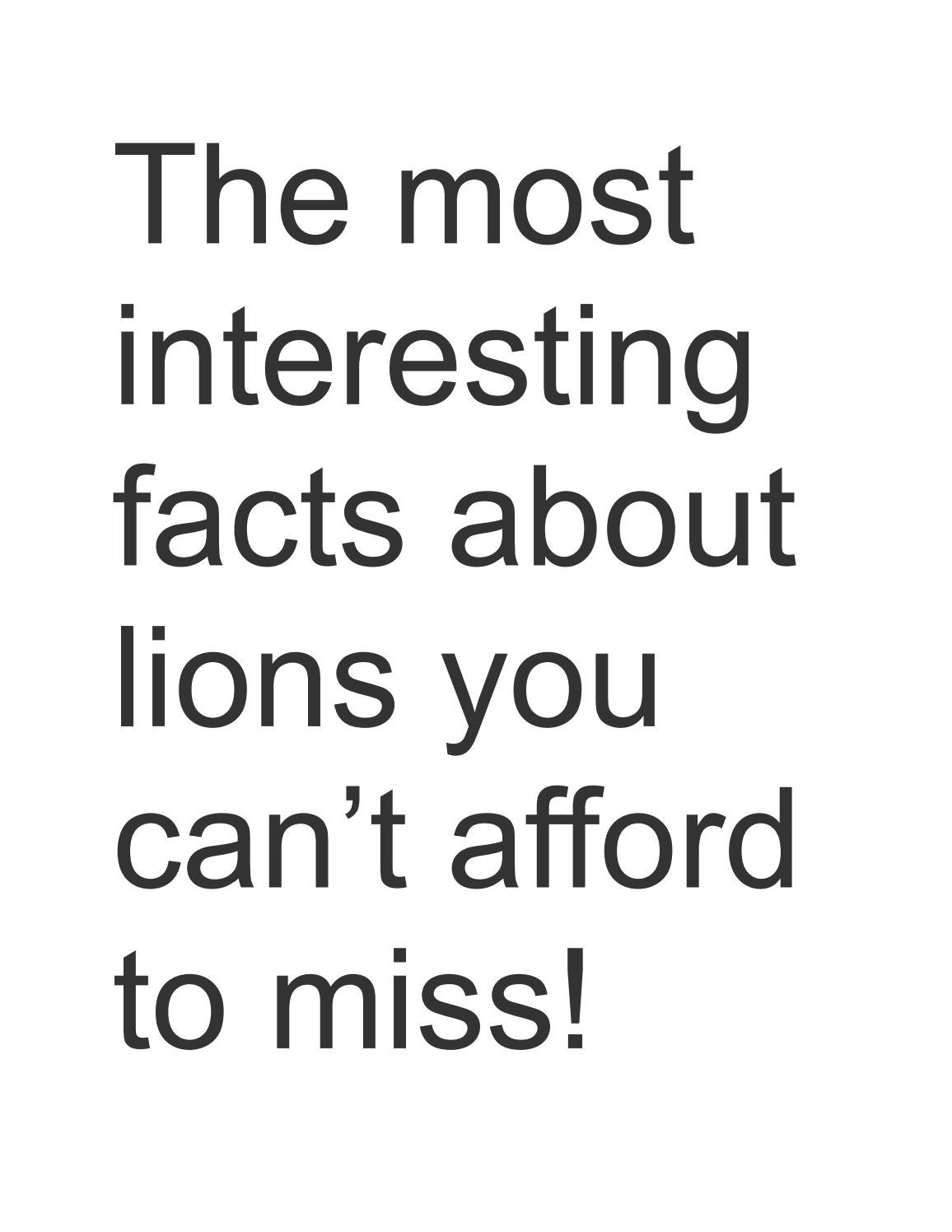 Most Interesting Facts >> The Most Interesting Facts About Lions You Can T Afford To