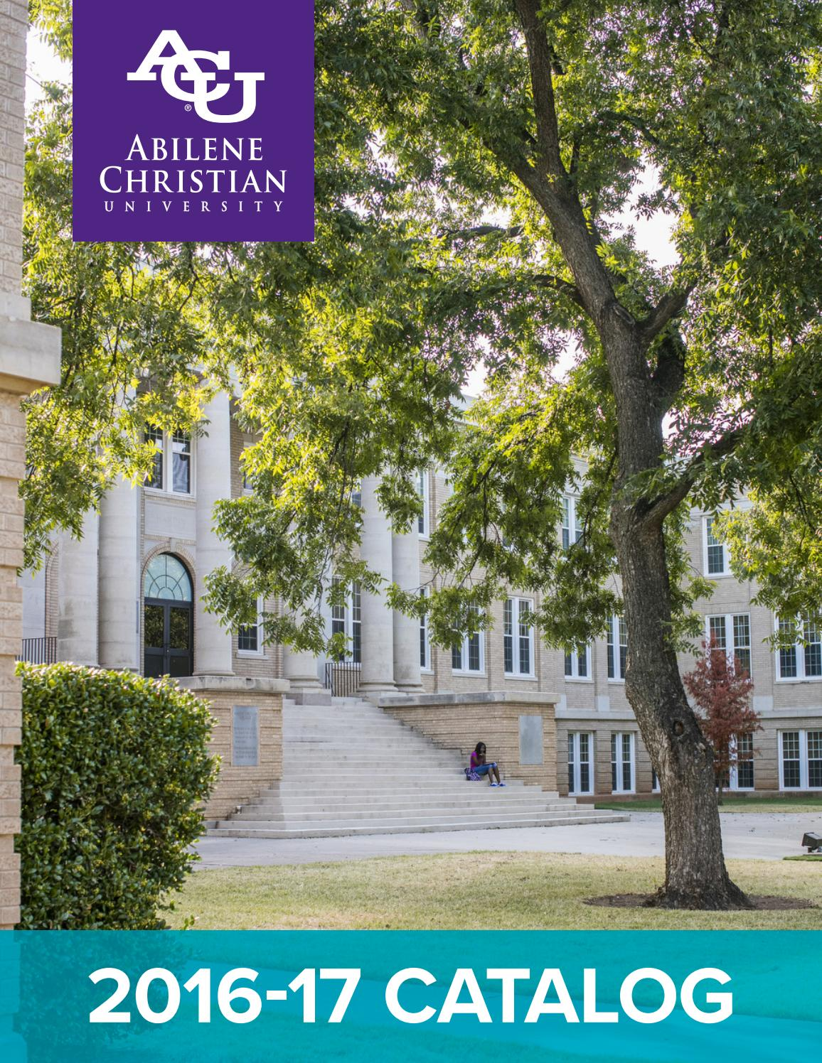 Abilene Christian University Tuition >> 2016 17 Catalog By Abilene Christian University Issuu