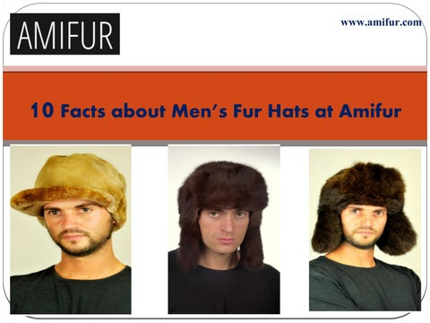 a0f25b890a831 10 Facts about Men s Fur Hats at Amifur by AMIFUR - issuu