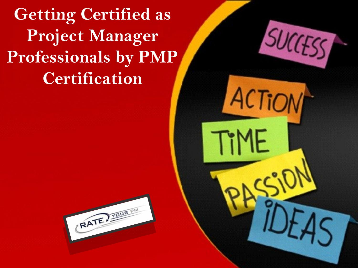 Getting certified as project manager professionals by pmp getting certified as project manager professionals by pmp certification by rateyourpm issuu 1betcityfo Gallery