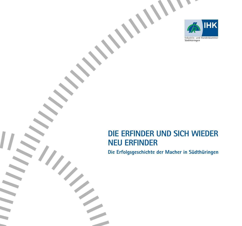 Die Erfinder und sich wieder neu Erfinder by IHK Südthüringen - issuu
