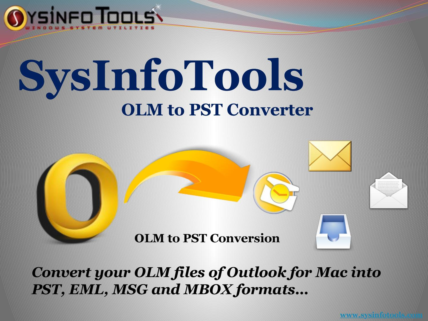 SysInfoTools OLM to PST Converter by semnaitik - issuu