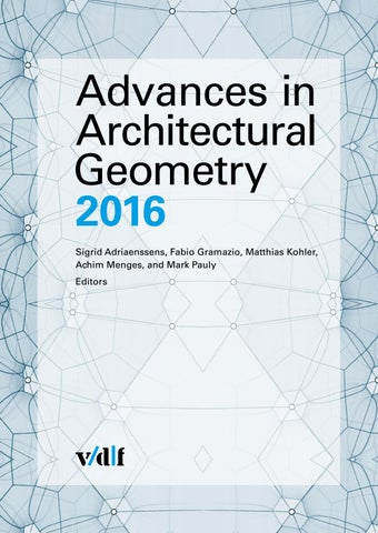 advances in architectural geometry 2016 by roland vasquez issuu