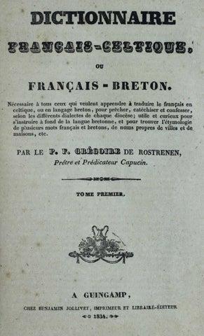 Dictionnaire Français-Celtique… / G. de Rostrenen… Tome 1. - 1834 ...