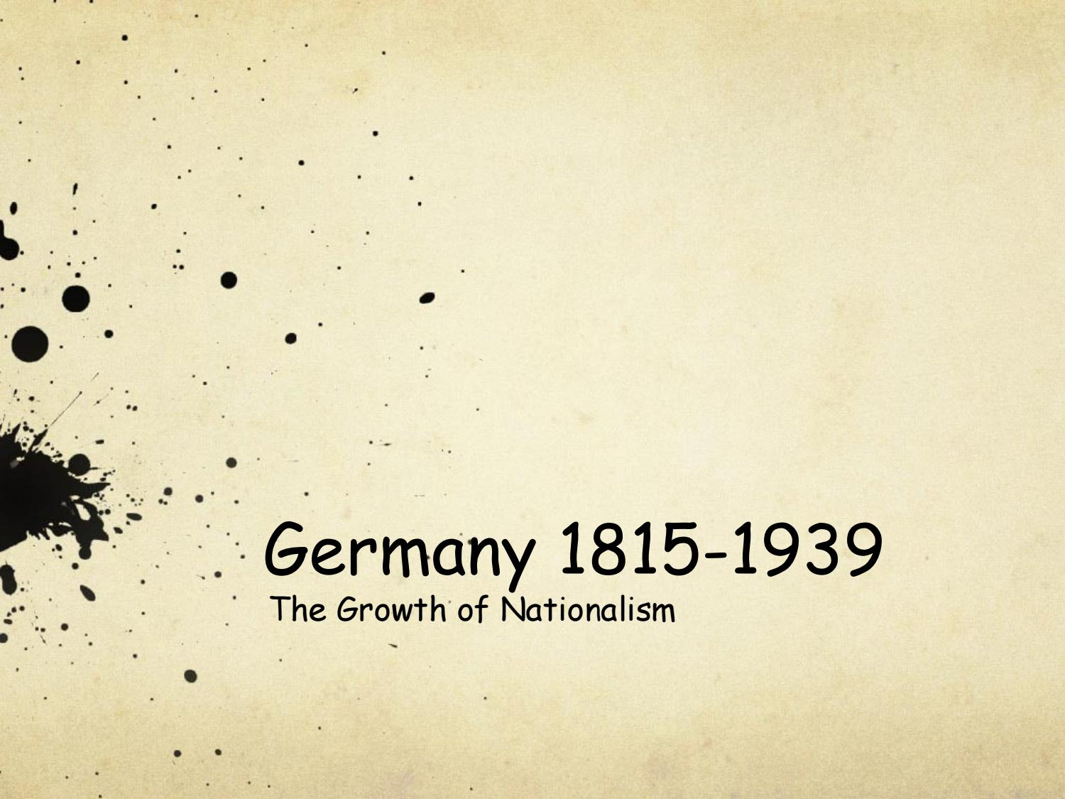 growth of nationalism in germany essay Extended essay: bismarck and the unification of extended essay to what which romanticised the idea of a united germany, bringing the spirit of nationalism to.