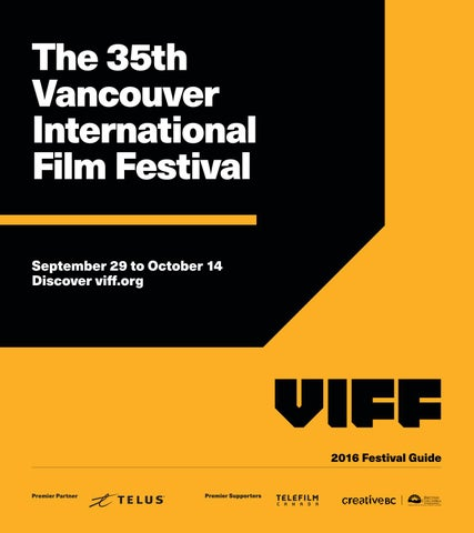 VIFF 2016 Program Guide by Vancouver International Film Festival - issuu