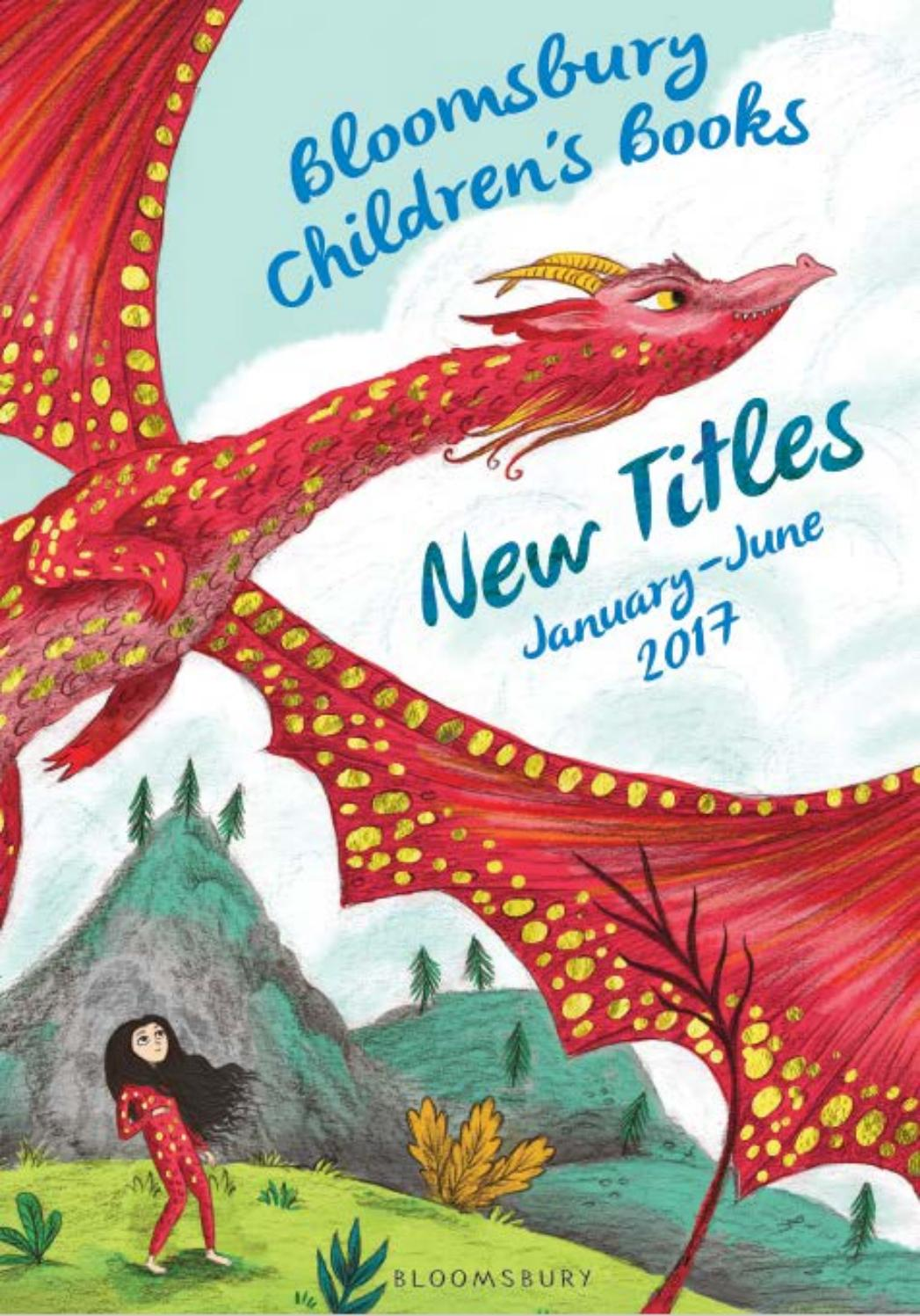 Bloomsbury Children's Books New Titles Catalogue - January - June 2017 by  Bloomsbury Publishing - issuu