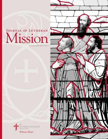 journal of lutheran mission september 2016 by the lutheran church