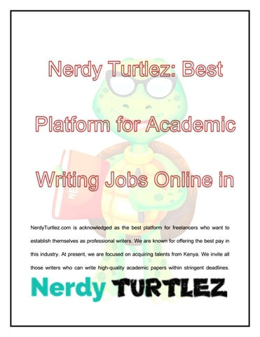 nerdy turtlez best platform for academic writing jobs online in nerdyturtlez com is acknowledged as the best platform for lancers who want to establish themselves as professional writers we are known for offering