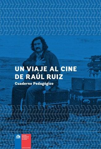 Un viaje al cine de Raúl Ruiz. Cuaderno Pedagógico by Ministerio de ... 3553f4d040
