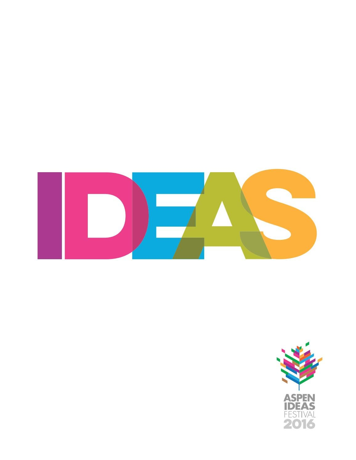 Aspen Ideas Festival 2020.Aspen Ideas Festival 2016 Program By Kissane Viola Design
